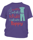 My Hero Wears Scrubs I Call Him Poppy - Children's T-Shirt