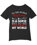 My Nurse Granny Is My World - Infant T-Shirt