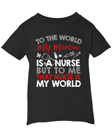 My Nurse Mamaw Is My World - Infant T-Shirt