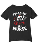 Relax My Gram Is a Nurse - Infant T-Shirt