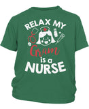 Relax My Gram Is a Nurse - Children's T-Shirt