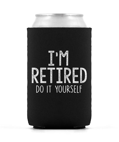 I'm Retired Do It Yourself - Can Cooler