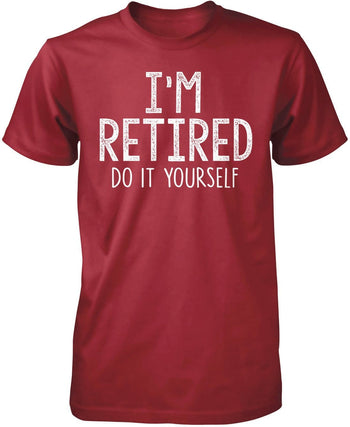 I'm Retired Do It Yourself - Premium T-Shirt / Cardinal / S