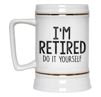 I'm Retired Do It Yourself - Beer Stein - [variant_title]