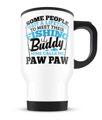 Fishing Buddy - Mine Calls Me Paw Paw - Travel Mug