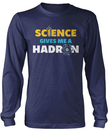 Science Gives Me a Hadron - T-Shirt - Long Sleeve T-Shirt / Dark Heather / S