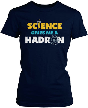 Science Gives Me a Hadron - T-Shirt - Women's Fit T-Shirt / Navy / S