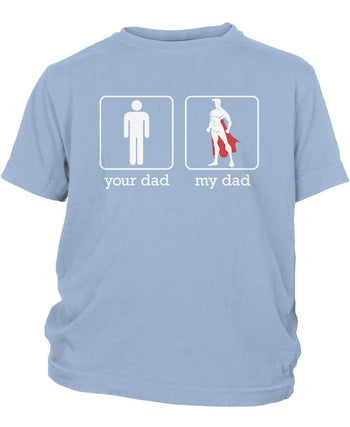 Your Dad My Dad - Children's T-Shirt - Toddler T-Shirt / Light Blue / 2T