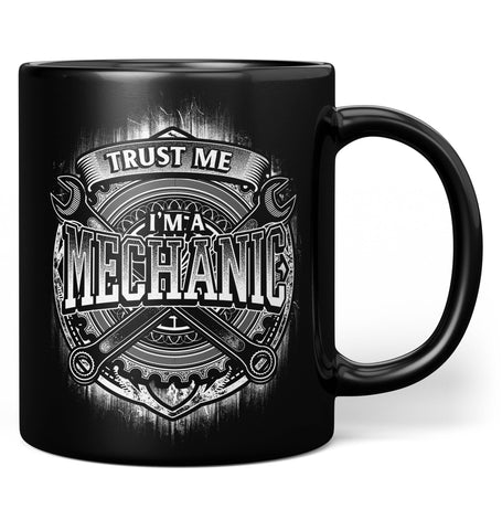 Trust Me I'm a Mechanic - Coffee Mug / Tea Cup