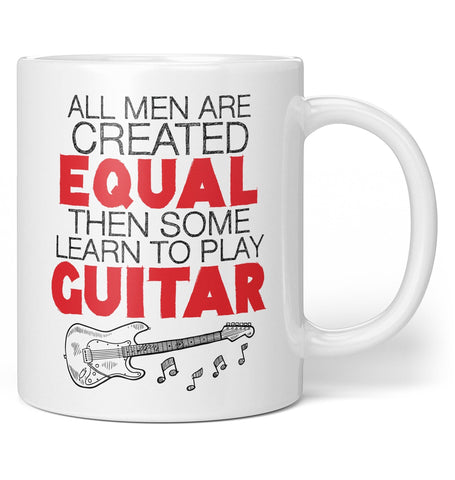 All Men Are Created Equal Then Some Play Guitar - Mug - Coffee Mugs