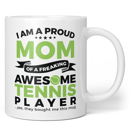 Proud Mom of An Awesome Tennis Player - Coffee Mug / Tea Cup