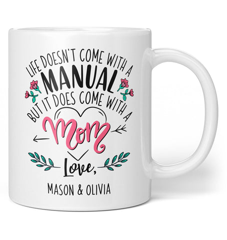 Life Comes with a Mom - Custom Mug / Tea Cup