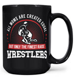 Only The Finest Moms Raise Wrestlers - Mug - Black / Large - 15oz