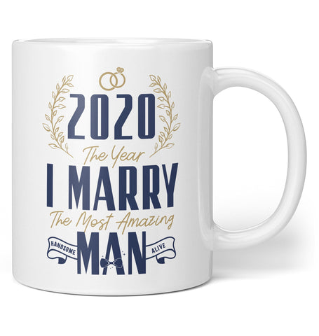 The Year I Marry the Most Handsome Man Alive - Personalized Mug