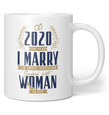 The Year I Marry the Most Awesome Woman Alive - Personalized Mug
