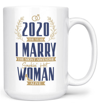 The Year I Marry the Most Awesome Woman Alive - Personalized Mug - White / Large - 15oz