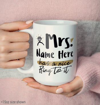 Mrs (Custom Name) Has a Nice Ring to It - Personalized Mug - [variant_title]