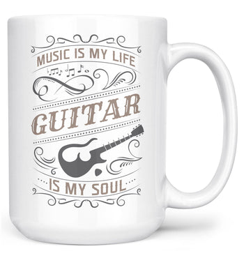 Music Is My Life Guitar Is My Soul - Mug - White / Large - 15oz