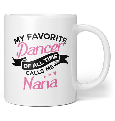 My Favorite Dancer Calls Me (Nickname) - Personalized Mug / Tea Cup
