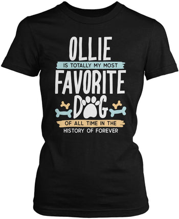 Personalized Name - Is Totally My Most Favorite Dog Women's Fit Tshirt