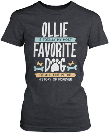 Totally My Most Favorite Dog - Personalized T-Shirt - Women's Fit T-Shirt / Dark Heather / S