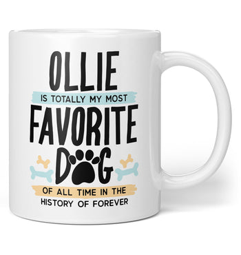Totally My Most Favorite Dog - Personalized - Coffee Mug / Tea Cup