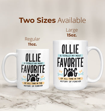 Totally My Most Favorite Dog - Personalized Mug - [variant_title]