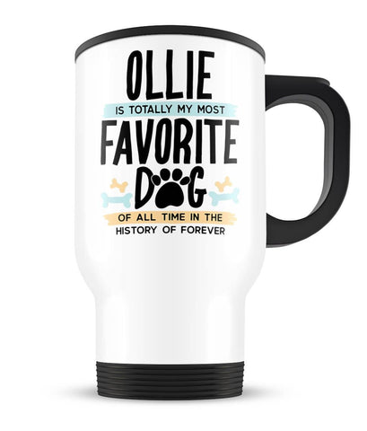 Totally My Most Favorite Dog - Personalized Travel Mug