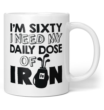 I'm (Age) I Need My Daily Dose of Iron - Personalized Mug / Tea Cup