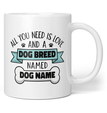 Love and a (Dog Breed) Named (Dog Name) - Personalized Mug / Tea Cup