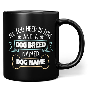 Love and a (Dog Breed) Named (Dog Name) - Mug - Black / Regular - 11oz