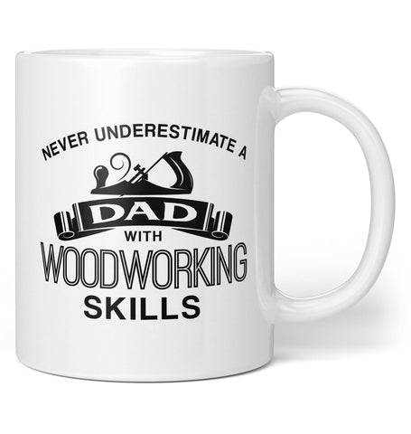 Never Underestimate a (Nickname) with Woodworking Skills - Coffee Mug
