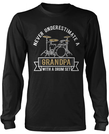 Never Underestimate a (Nickname) with a Drum Set - Personalized Long Sleeve T-Shirt