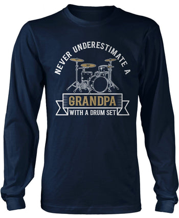 Never Underestimate a (Nickname) with a Drum Set - Personalized T-Shirt - Long Sleeve T-Shirt / Navy / S