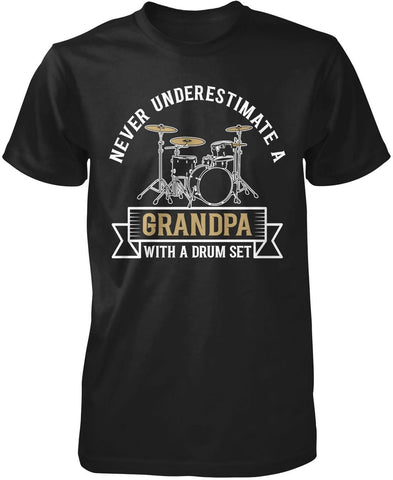 Never Underestimate a (Nickname) with a Drum Set - Personalized T-Shirt