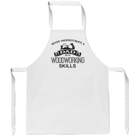 Never Underestimate a (Nickname) with Woodworking Skills - Apron