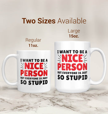 I Want To Be A Nice Person - Mug - Coffee Mugs
