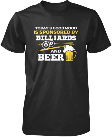 Today's good mood is sponsored by billiards & beer T-Shirt