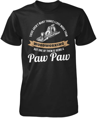 This Paw Paw Loves Woodworking T-Shirt