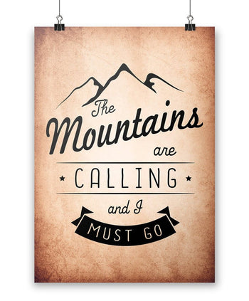 The Mountains Are Calling And I Must Go - Poster