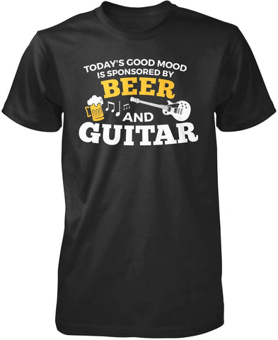Today's Good Mood is Sponsored by Beer & Guitar T-Shirt