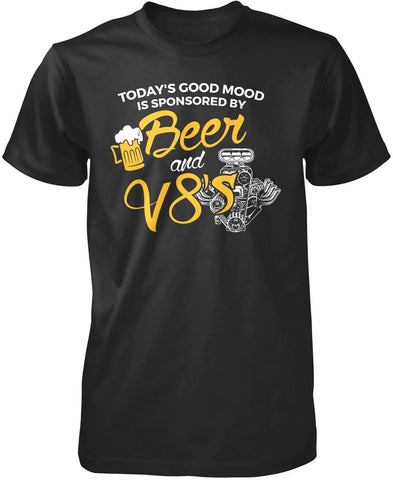 Today's Good Mood is Sponsored by Beer & V8's T-Shirt