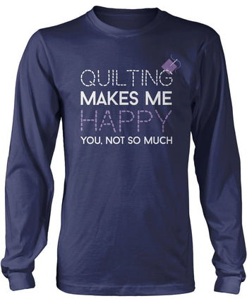 Quilting Makes Me Happy - Long Sleeve T-Shirt / Navy / S
