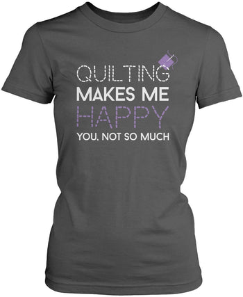 Quilting Makes Me Happy - Women's Fit T-Shirt / Dark Heather / S