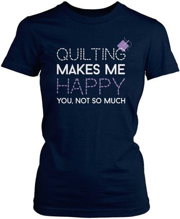Quilting Makes Me Happy - Women's Fit T-Shirt / Navy / S