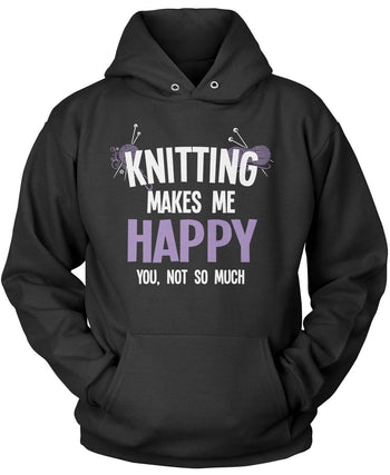 Knitting Makes Me Happy Pullover Hoodie Sweatshirt
