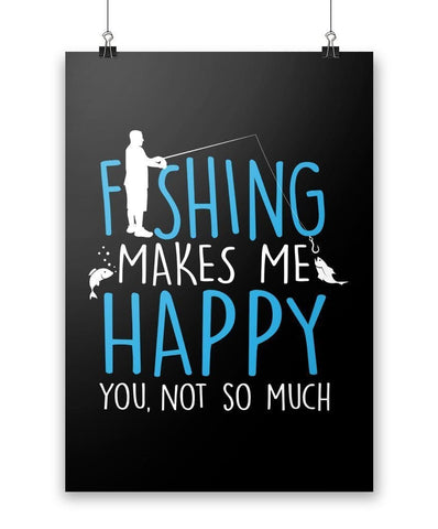 Fishing Makes Me Happy - Poster - Posters