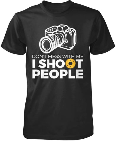 Photographer - I Shoot People T-Shirt