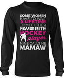 Favorite Hockey Player - Mine Calls Me Mamaw Long Sleeve T-Shirt