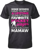 Favorite Hockey Player - Mine Calls Me Mamaw